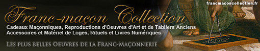 FRANC-MACON COLLECTION, BOUTIQUE MACONNIQUE POUR FRANC-MACONS